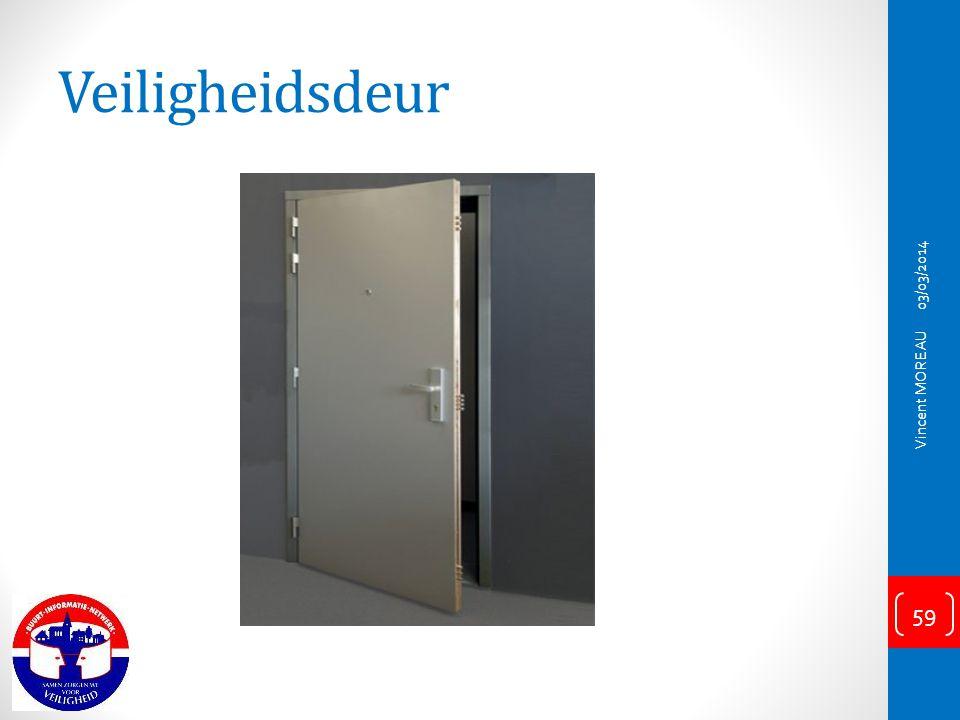 Veiligheidsdeur 03/03/2014 Vincent MOREAU