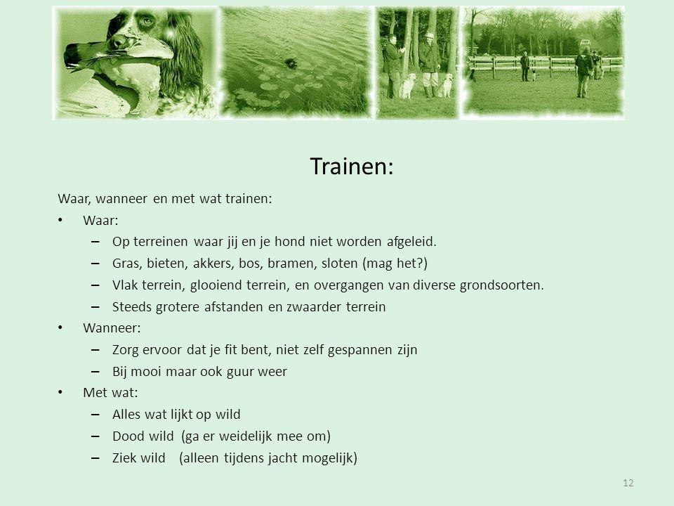 Inschrijfavond Trainen: Waar, wanneer en met wat trainen: Waar: