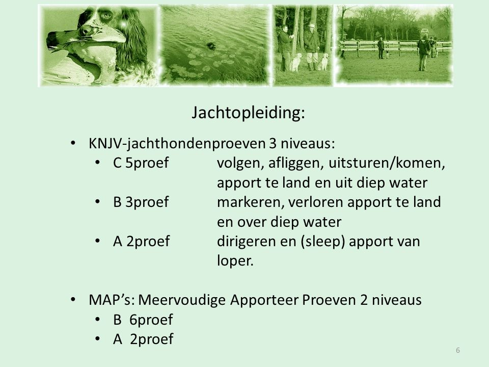 Inschrijfavond Jachtopleiding: KNJV-jachthondenproeven 3 niveaus: