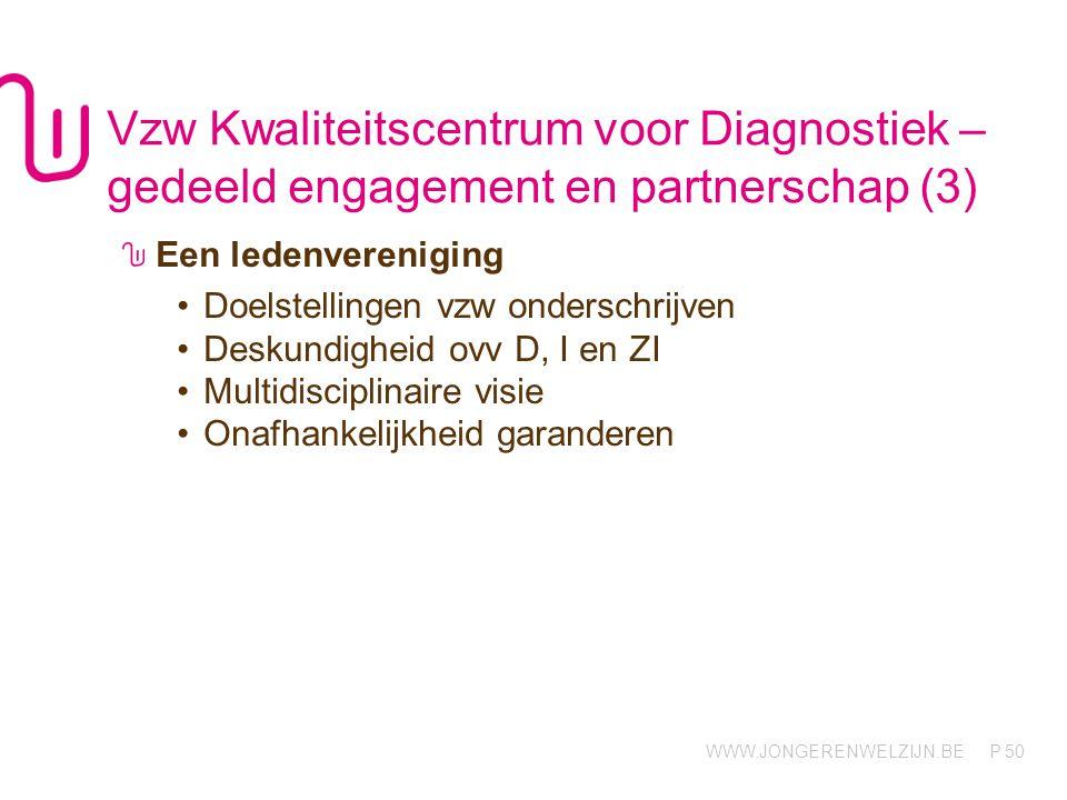 Vzw Kwaliteitscentrum voor Diagnostiek – gedeeld engagement en partnerschap (3)