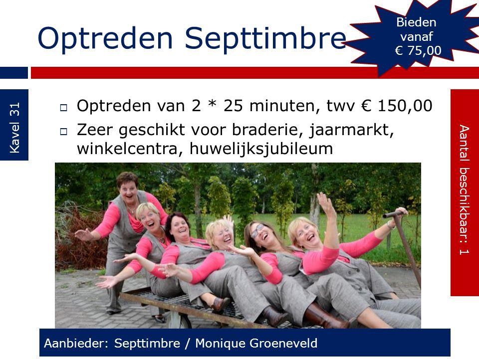 Optreden Septtimbre Optreden van 2 * 25 minuten, twv € 150,00