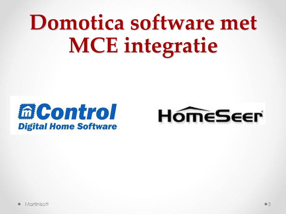 Domotica software met MCE integratie