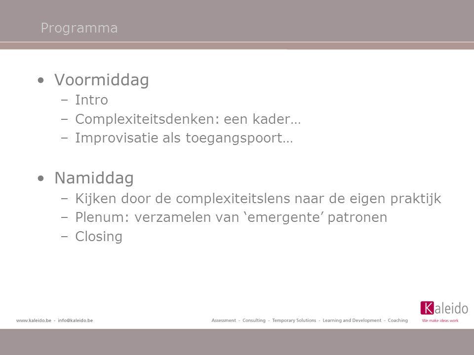 Voormiddag Namiddag Programma Intro Complexiteitsdenken: een kader…