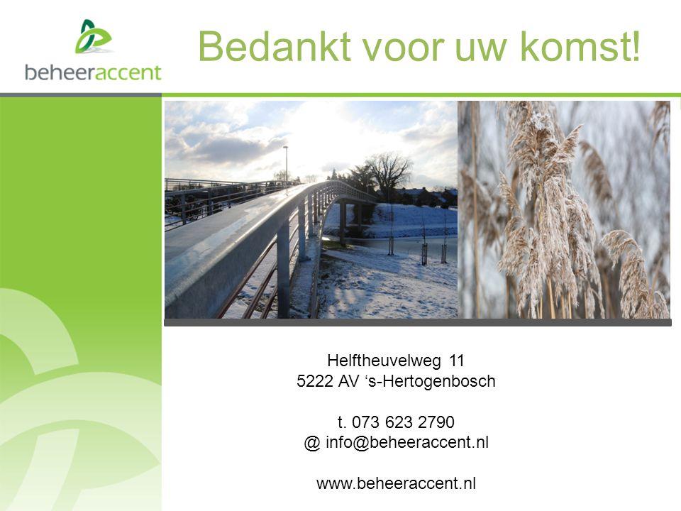 Bedankt voor uw komst! Helftheuvelweg 11 5222 AV 's-Hertogenbosch