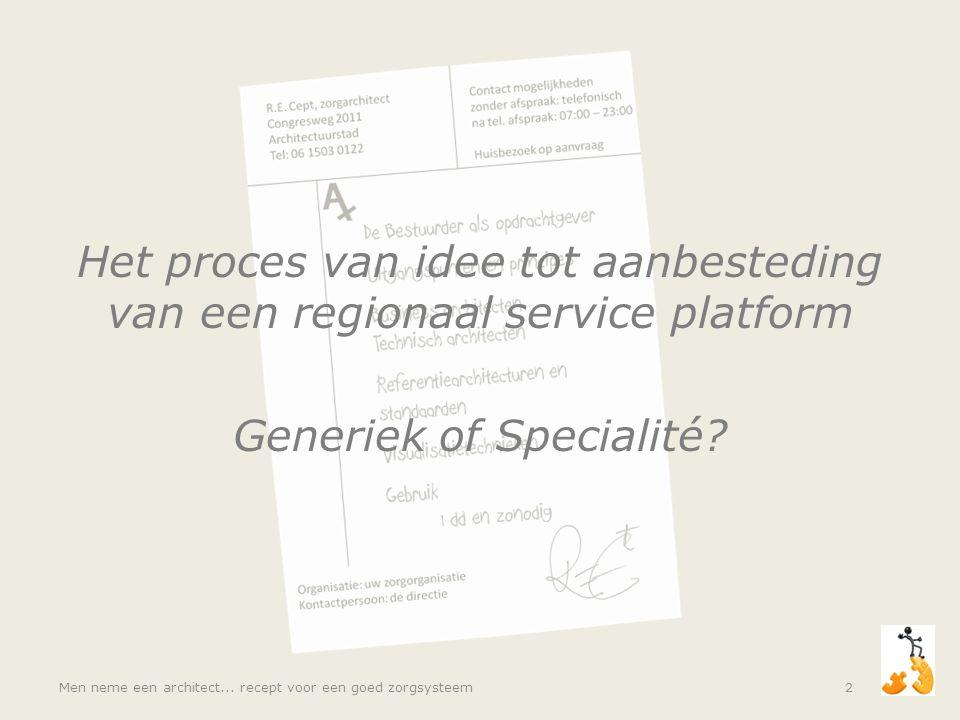 Het proces van idee tot aanbesteding van een regionaal service platform Generiek of Specialité