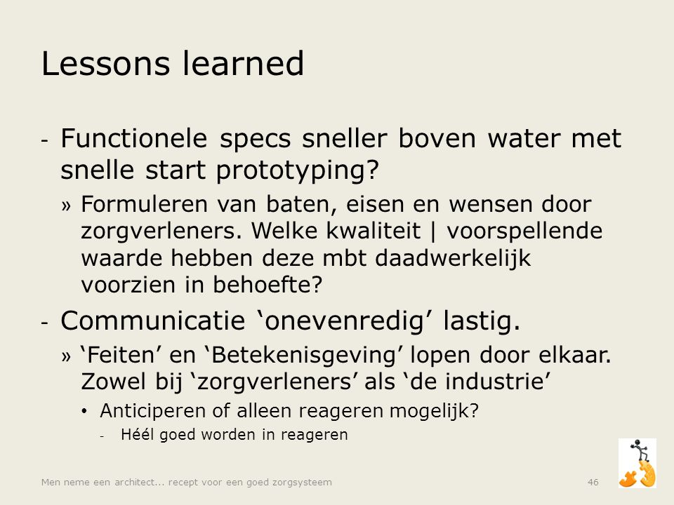 Lessons learned Functionele specs sneller boven water met snelle start prototyping