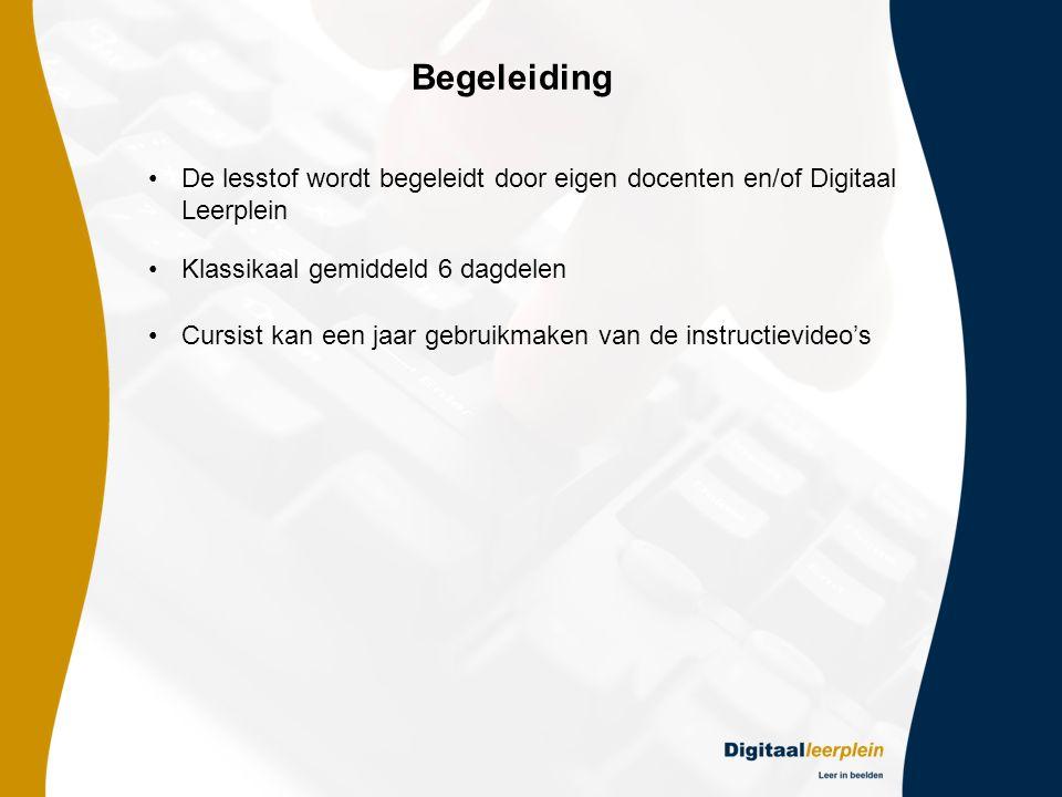 Begeleiding De lesstof wordt begeleidt door eigen docenten en/of Digitaal Leerplein. Klassikaal gemiddeld 6 dagdelen.