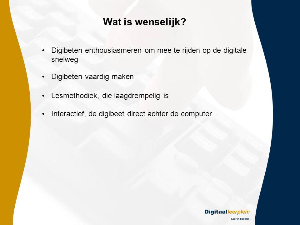 Wat is wenselijk Digibeten enthousiasmeren om mee te rijden op de digitale snelweg. Digibeten vaardig maken.