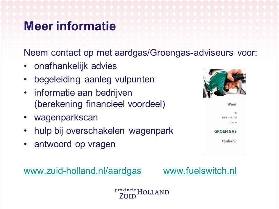 Meer informatie Neem contact op met aardgas/Groengas-adviseurs voor: