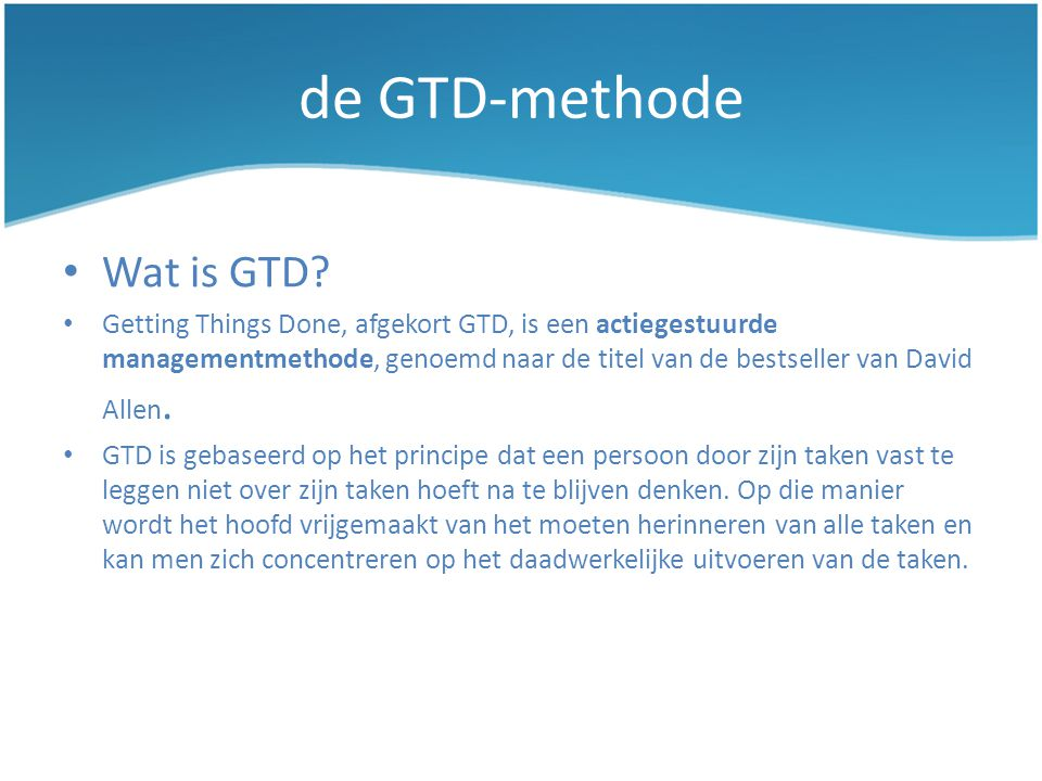 de GTD-methode Wat is GTD