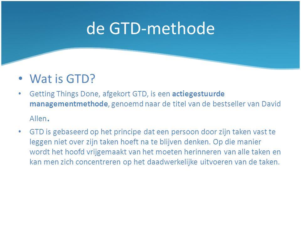 de GTD-methode Wat is GTD