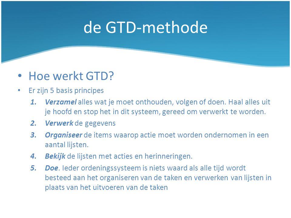 de GTD-methode Hoe werkt GTD Er zijn 5 basis principes
