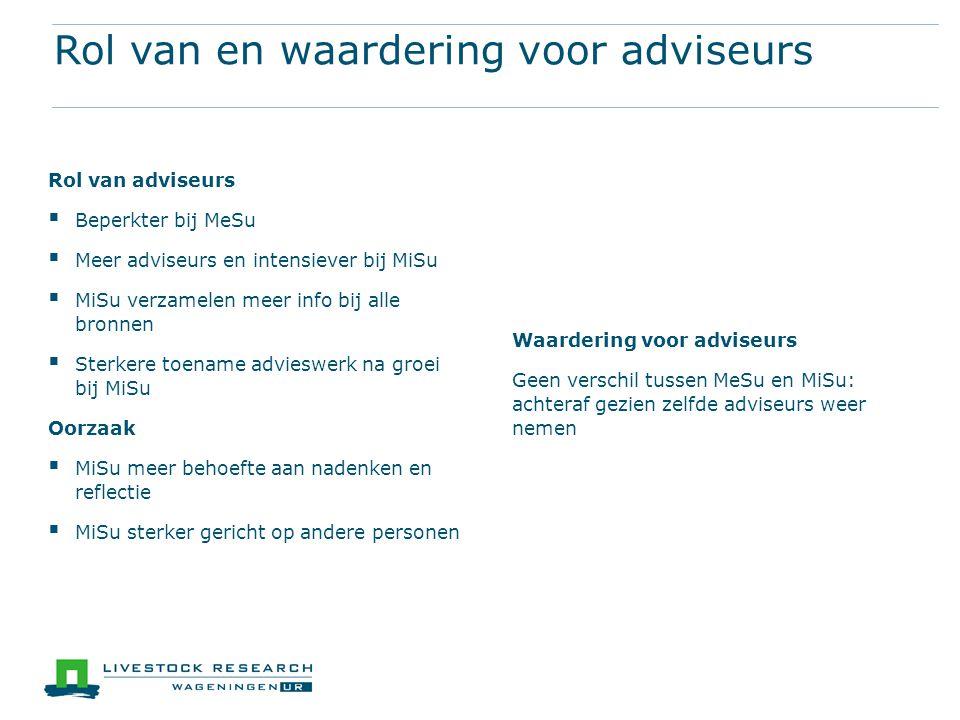 Rol van en waardering voor adviseurs