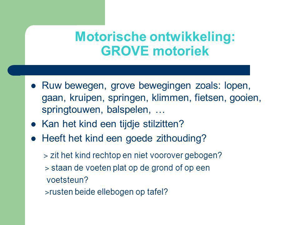Motorische ontwikkeling: GROVE motoriek