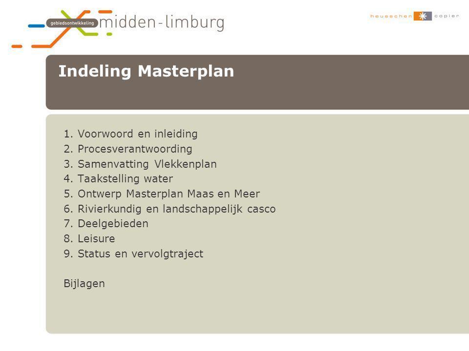 Indeling Masterplan 1. Voorwoord en inleiding 2. Procesverantwoording