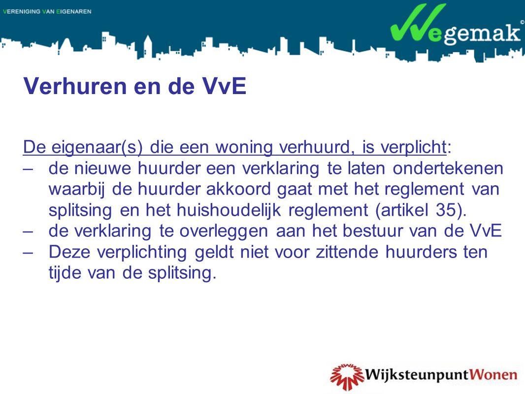Verhuren en de VvE De eigenaar(s) die een woning verhuurd, is verplicht: