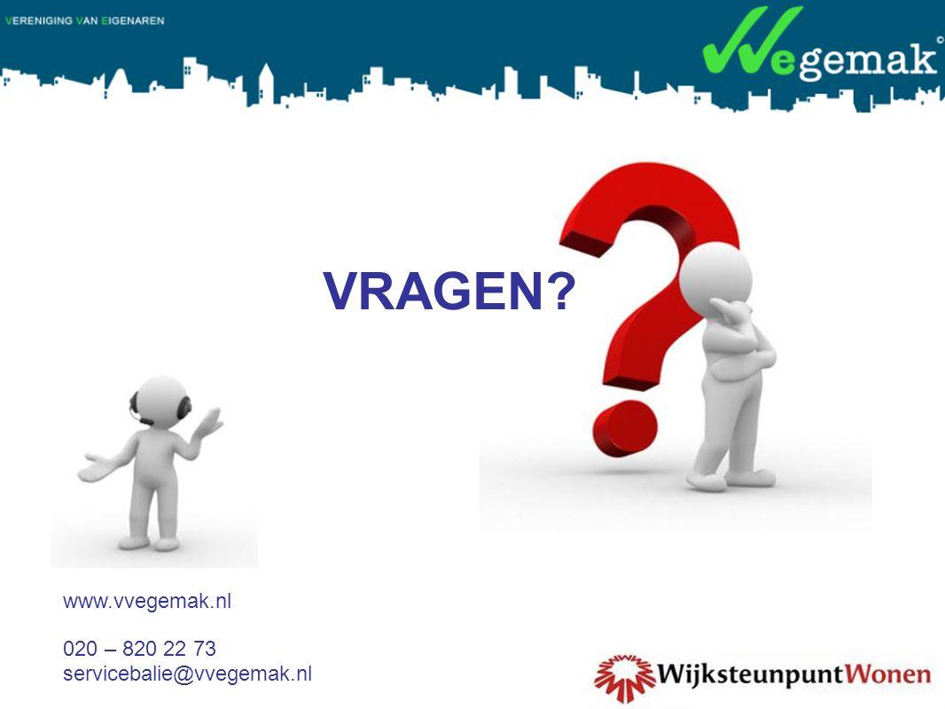 VRAGEN www.vvegemak.nl 020 – 820 22 73 servicebalie@vvegemak.nl