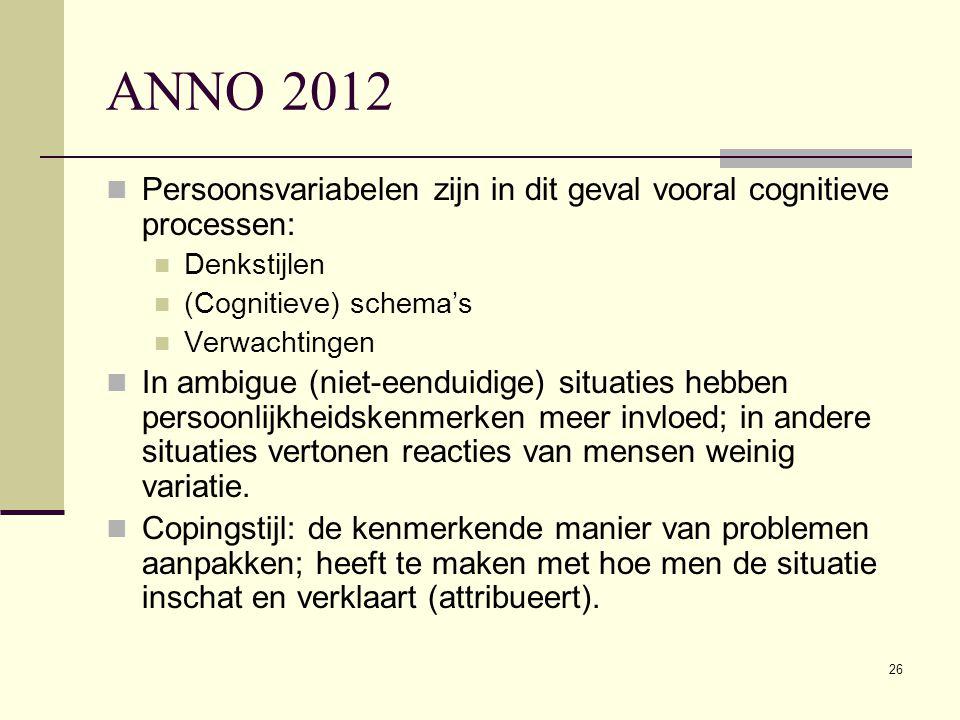 ANNO 2012 Persoonsvariabelen zijn in dit geval vooral cognitieve processen: Denkstijlen. (Cognitieve) schema's.