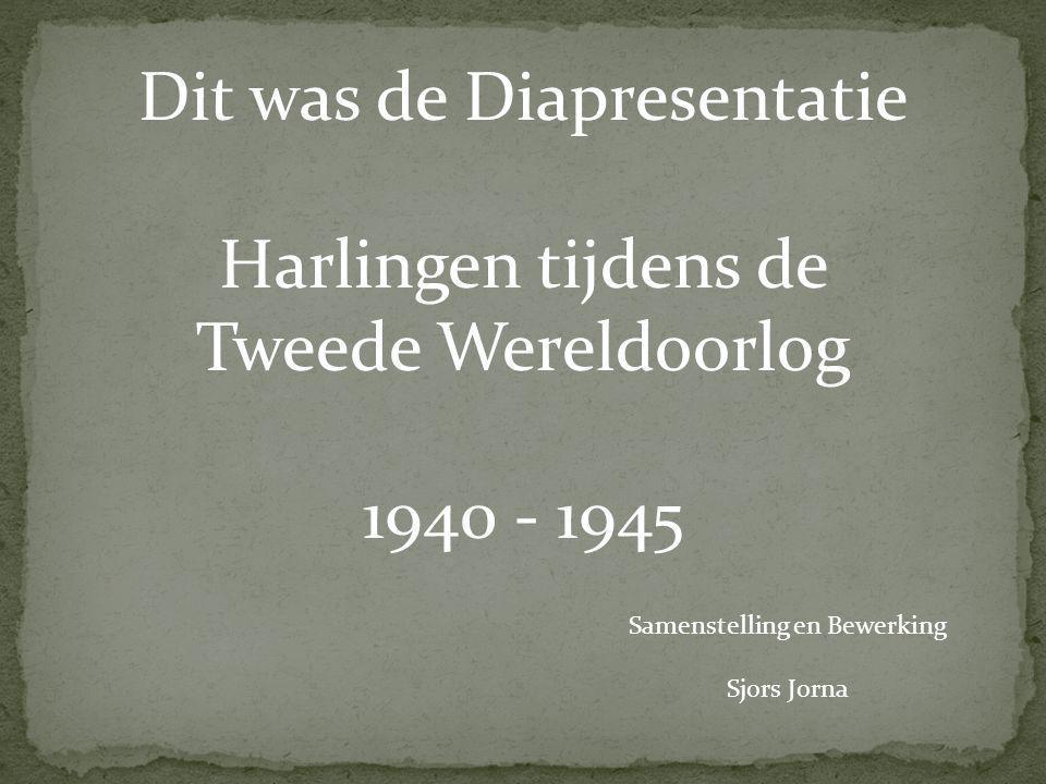 Dit was de Diapresentatie Harlingen tijdens de Tweede Wereldoorlog