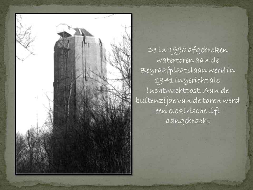 De in 1990 afgebroken watertoren aan de begraafplaatslaan werd in 1941 ingericht als luchtwachtpost. Aan de buitenzijde van de toren werd een elektrische lift aangebracht