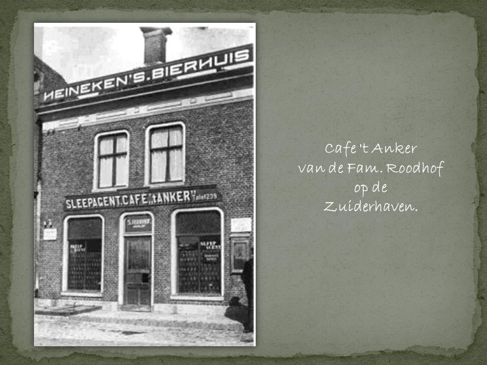 Cafe t Anker van de Fam. Roodhof op de Zuiderhaven.