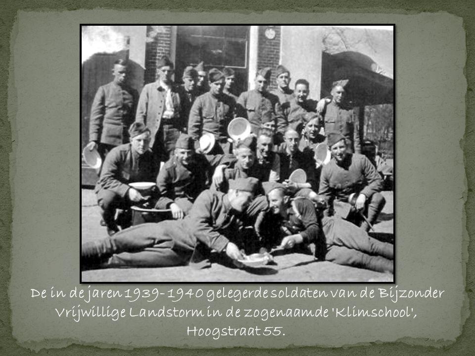 De in de jaren 1939- 1940 gelegerde soldaten van de Bijzonder Vrijwillige Landstorm in de zogenaamde Klimschool ,
