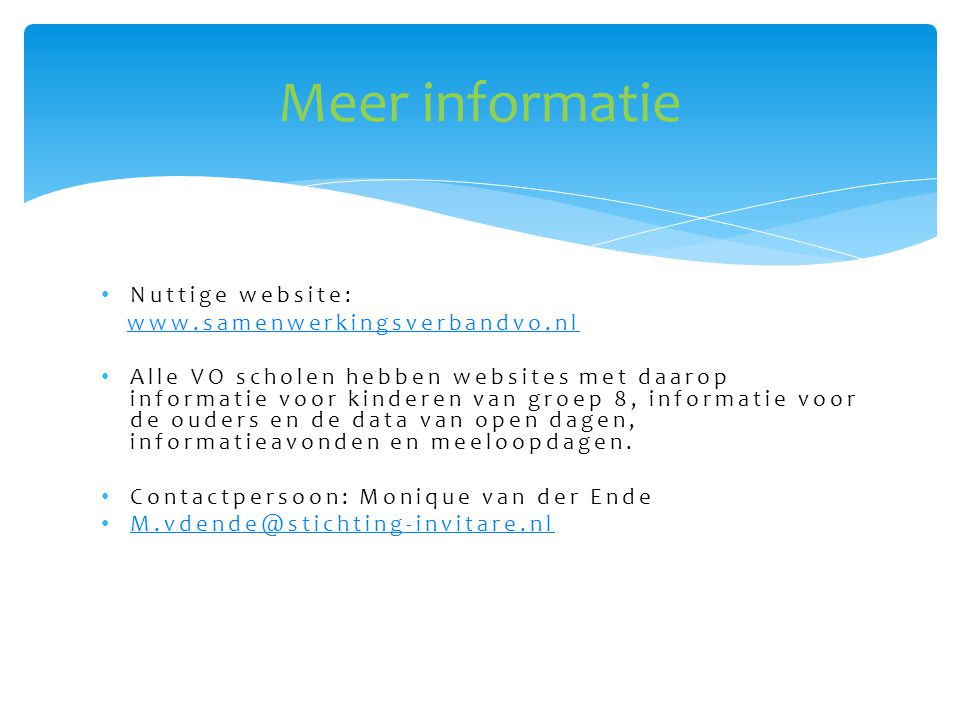 Meer informatie Nuttige website: www.samenwerkingsverbandvo.nl