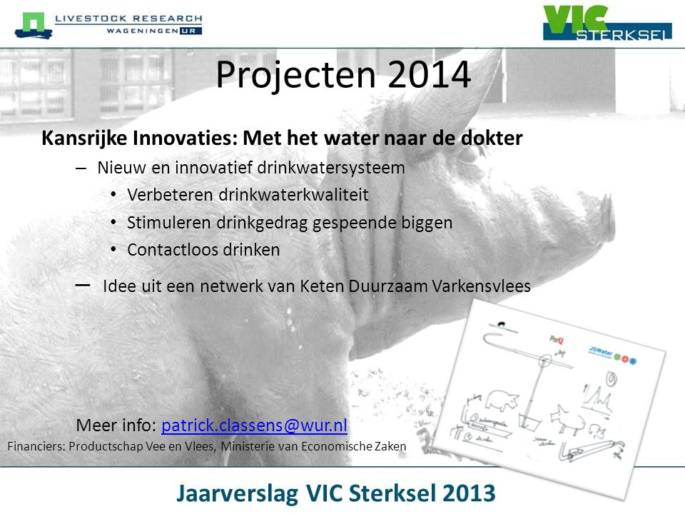 Projecten 2014 Idee uit een netwerk van Keten Duurzaam Varkensvlees