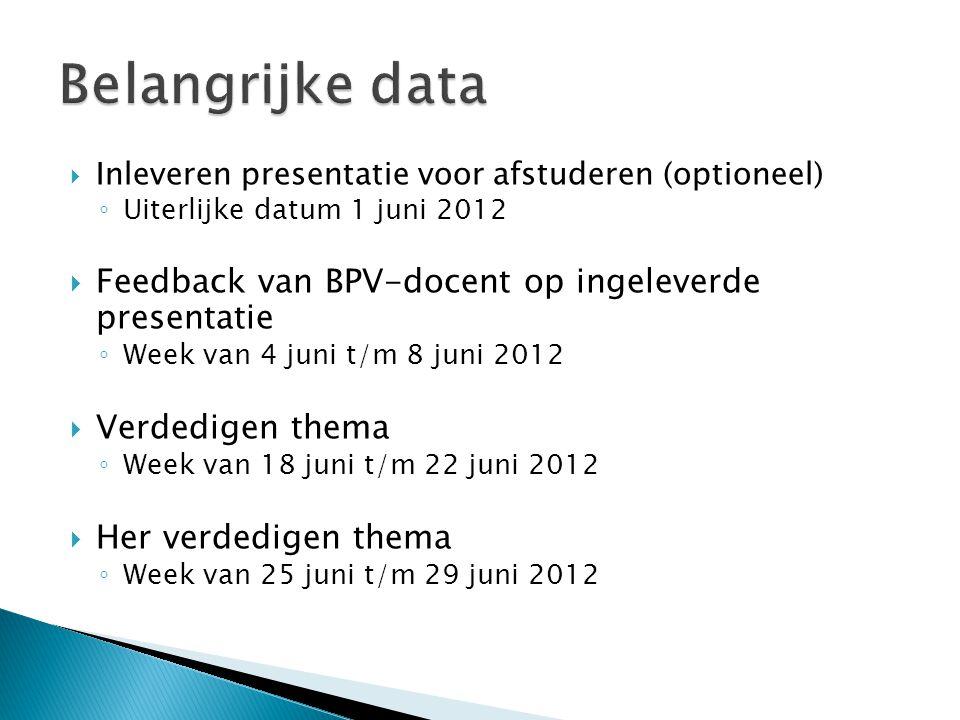 Belangrijke data Feedback van BPV-docent op ingeleverde presentatie