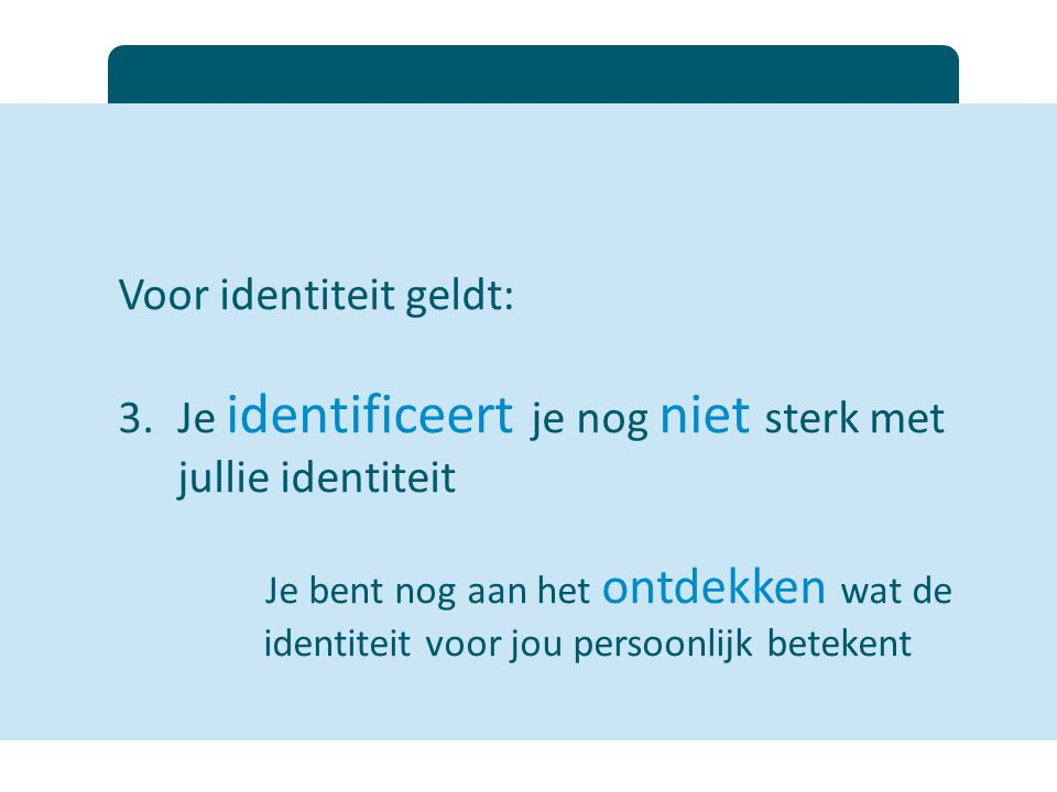 Voor identiteit geldt: