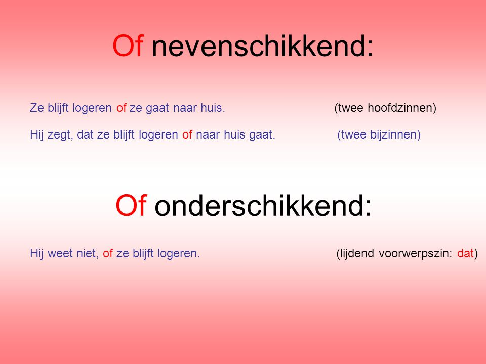 Of nevenschikkend: Of onderschikkend: