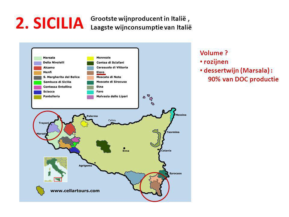 2. SICILIA Grootste wijnproducent in Italië ,