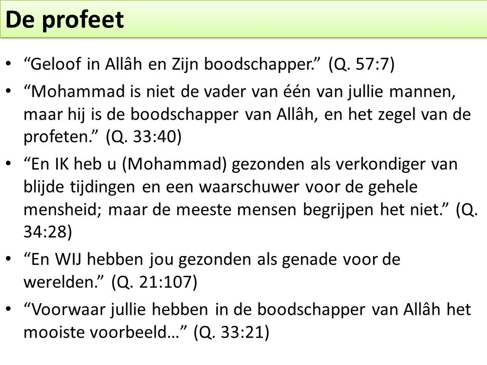 De profeet Geloof in Allâh en Zijn boodschapper. (Q. 57:7)