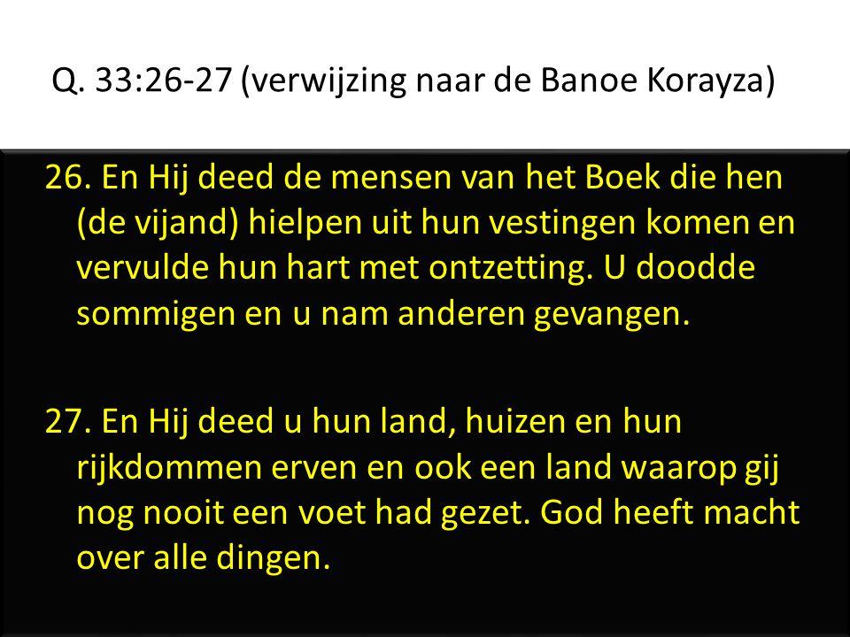 Q. 33:26-27 (verwijzing naar de Banoe Korayza)