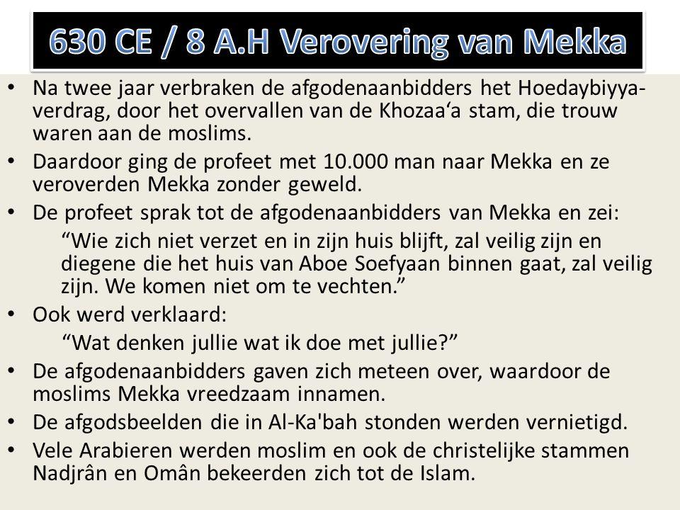630 CE / 8 A.H Verovering van Mekka