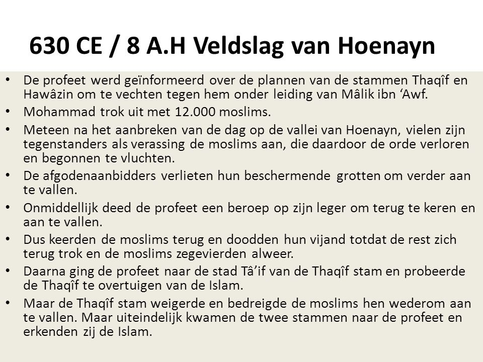 630 CE / 8 A.H Veldslag van Hoenayn
