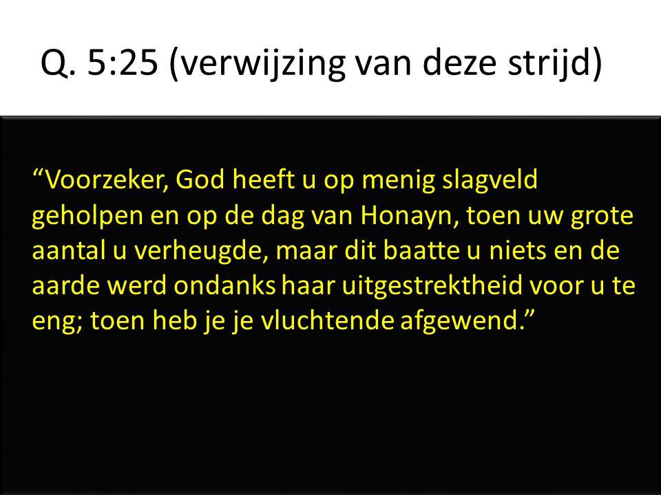 Q. 5:25 (verwijzing van deze strijd)