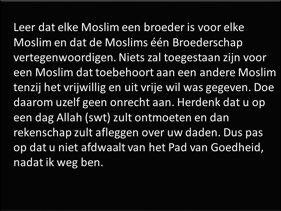 Leer dat elke Moslim een broeder is voor elke Moslim en dat de Moslims één Broederschap vertegenwoordigen.