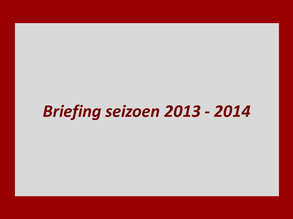 Briefing seizoen