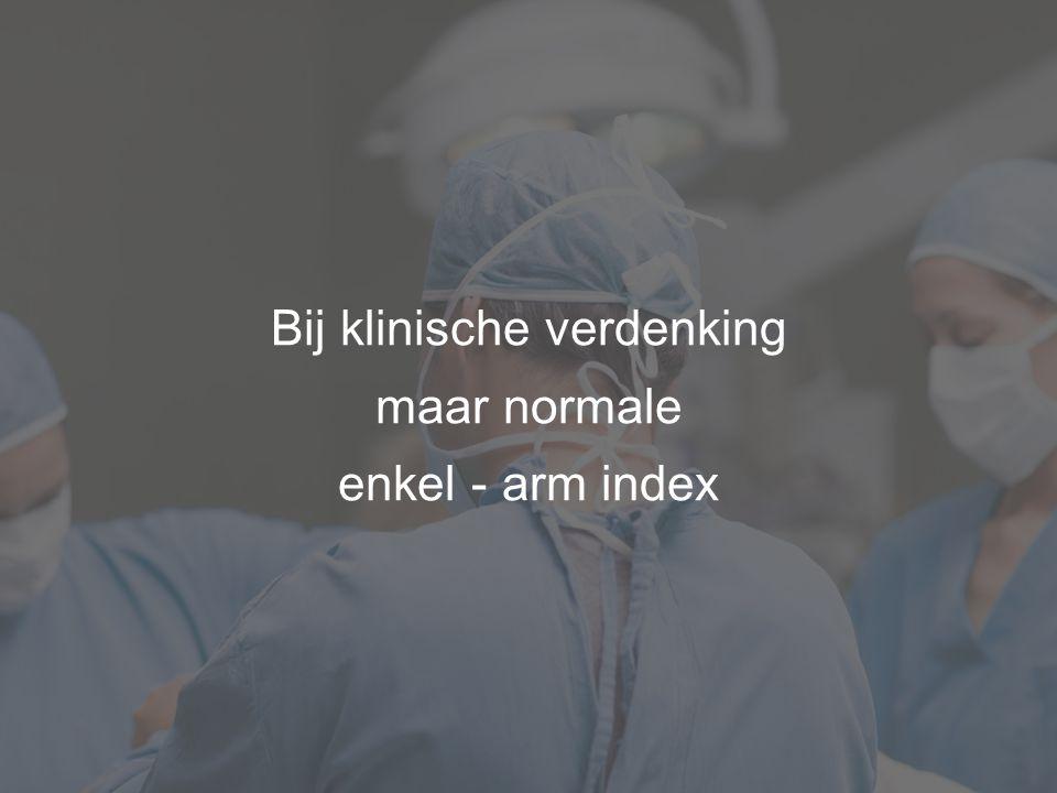Bij klinische verdenking