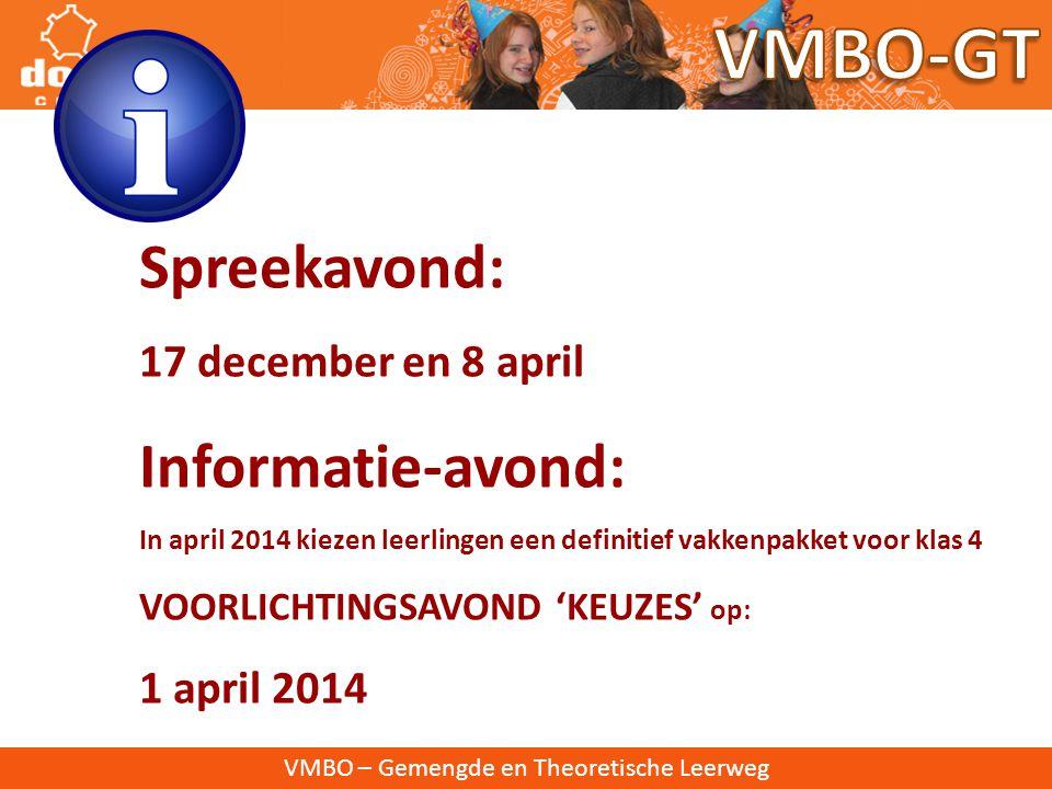 VMBO-GT Spreekavond: Informatie-avond: 17 december en 8 april