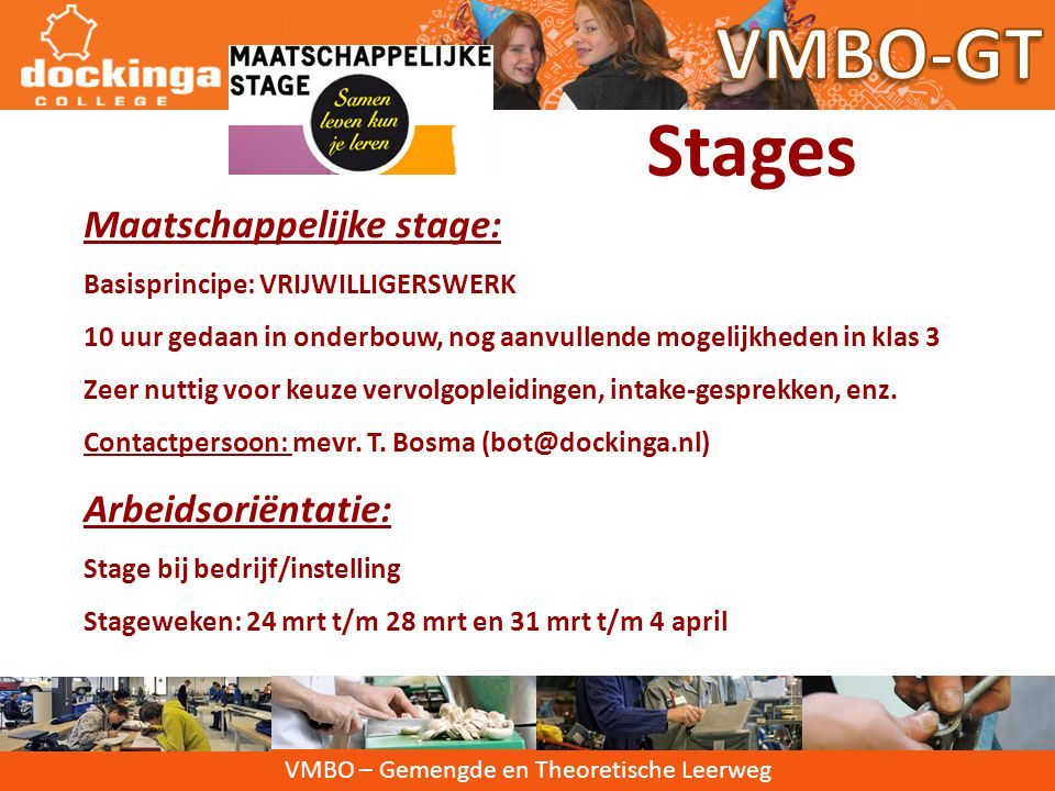 VMBO-GT Stages Maatschappelijke stage: Arbeidsoriëntatie: