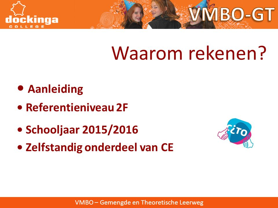 VMBO-GT Waarom rekenen • Aanleiding • Referentieniveau 2F