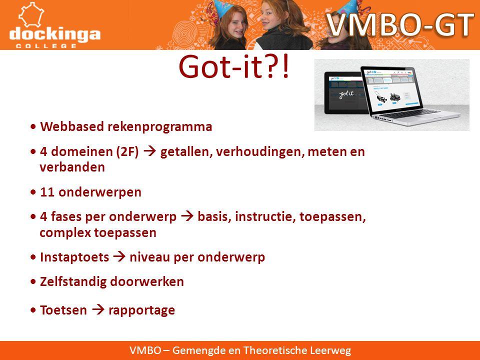 VMBO-GT Got-it ! • Webbased rekenprogramma • 4 domeinen (2F)  getallen, verhoudingen, meten en.