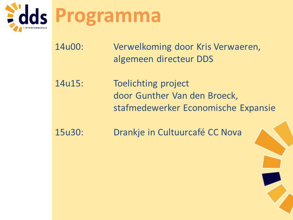 Programma 14u00: Verwelkoming door Kris Verwaeren, algemeen directeur DDS. 14u15: Toelichting project door Gunther Van den Broeck,