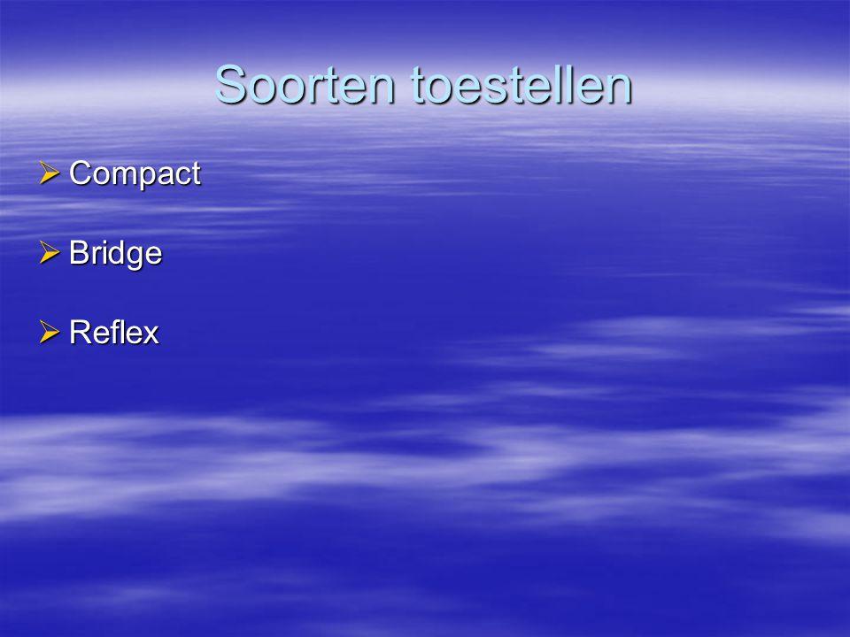 Soorten toestellen Compact Bridge Reflex