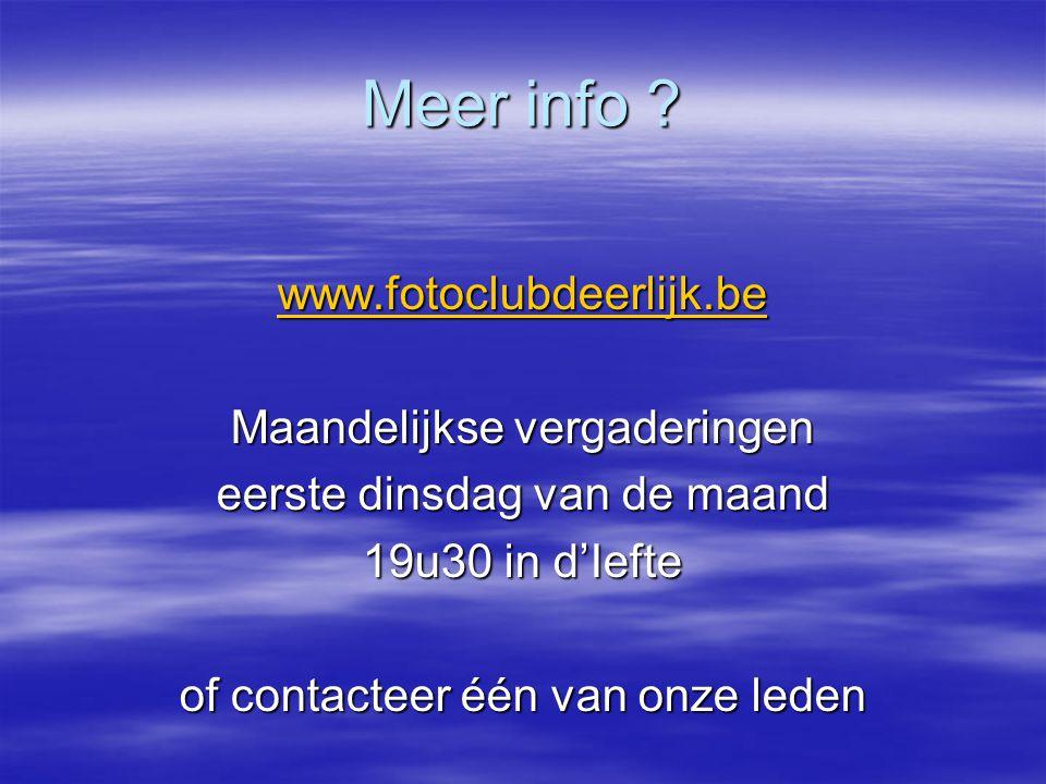 Meer info www.fotoclubdeerlijk.be Maandelijkse vergaderingen