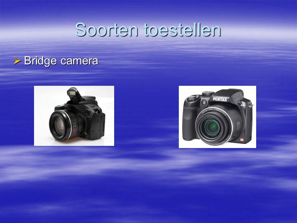 Soorten toestellen Bridge camera