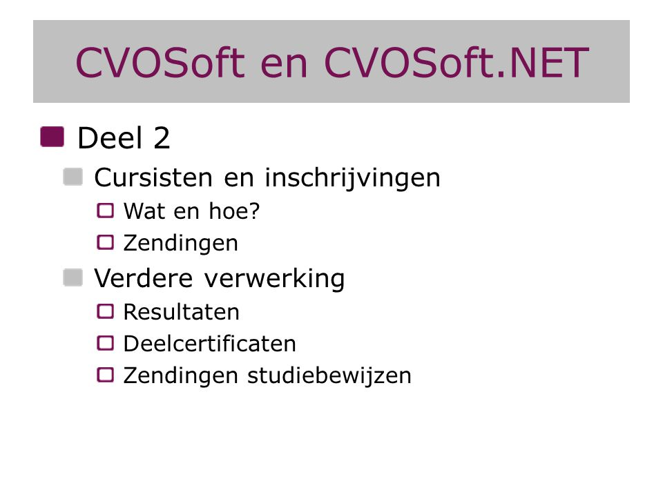 CVOSoft en CVOSoft.NET Deel 2 Cursisten en inschrijvingen