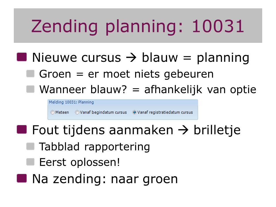 Zending planning: 10031 Nieuwe cursus  blauw = planning